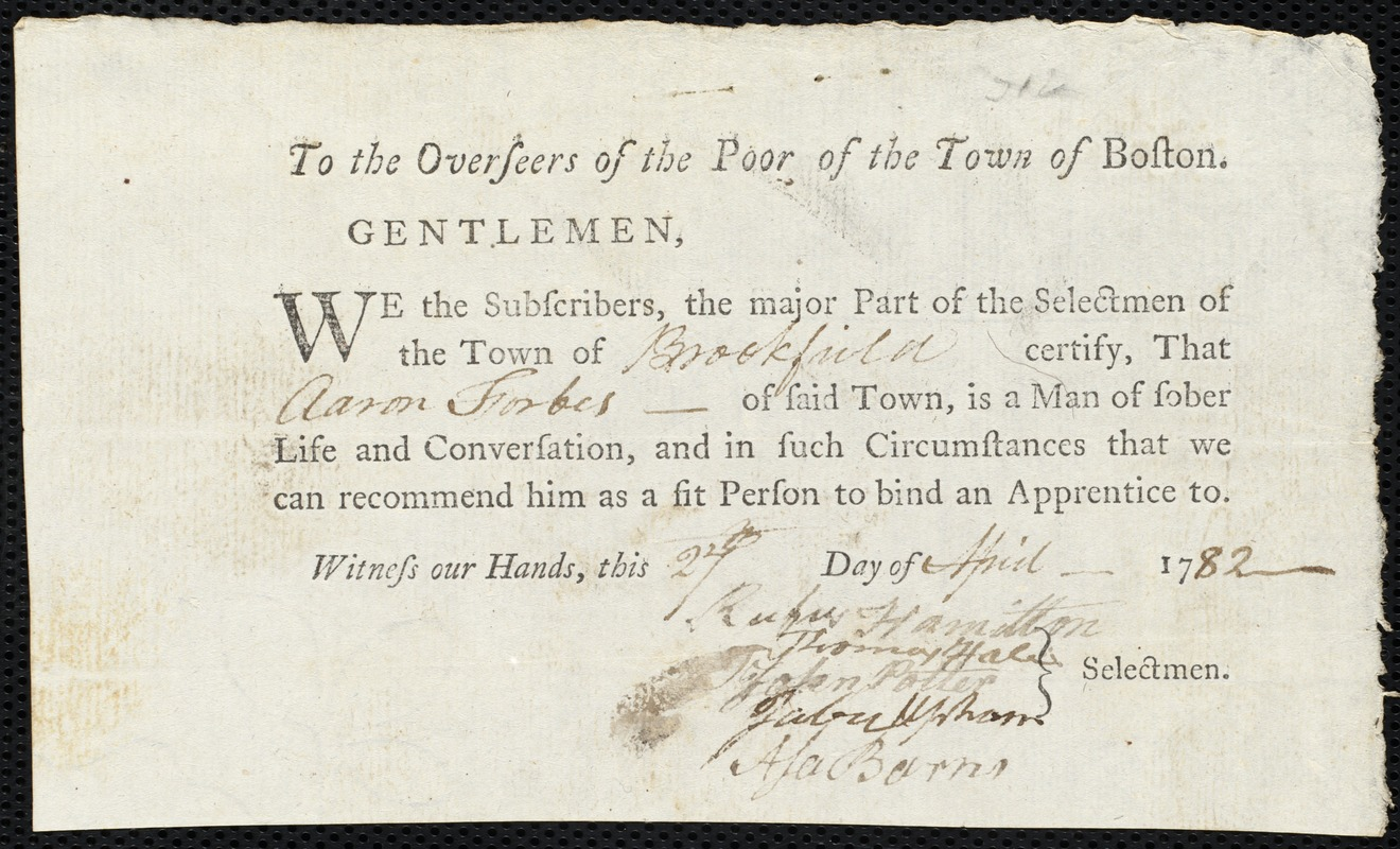 Document of indenture: Servant: Chapman, Charles. Master: Forbes, Aaron. Town of Master: Brookfield. Selectmen of the town of Brookfield autograph document signed to the Overseers of the Poor of the town of Boston: Endorsement Certificate for Aaron Forbes.