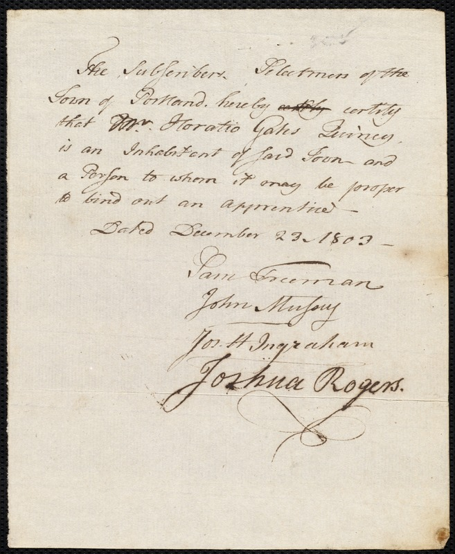 Document of indenture: Servant: Morris, Redman. Master: Quincy, Horatio Gates. Town of Master: Portland. Selectmen of the town of Portland autograph document signed to the [Overseers of the Poor of the town of Boston]: Endorsement Certificate for Horatio Gates Quincy.