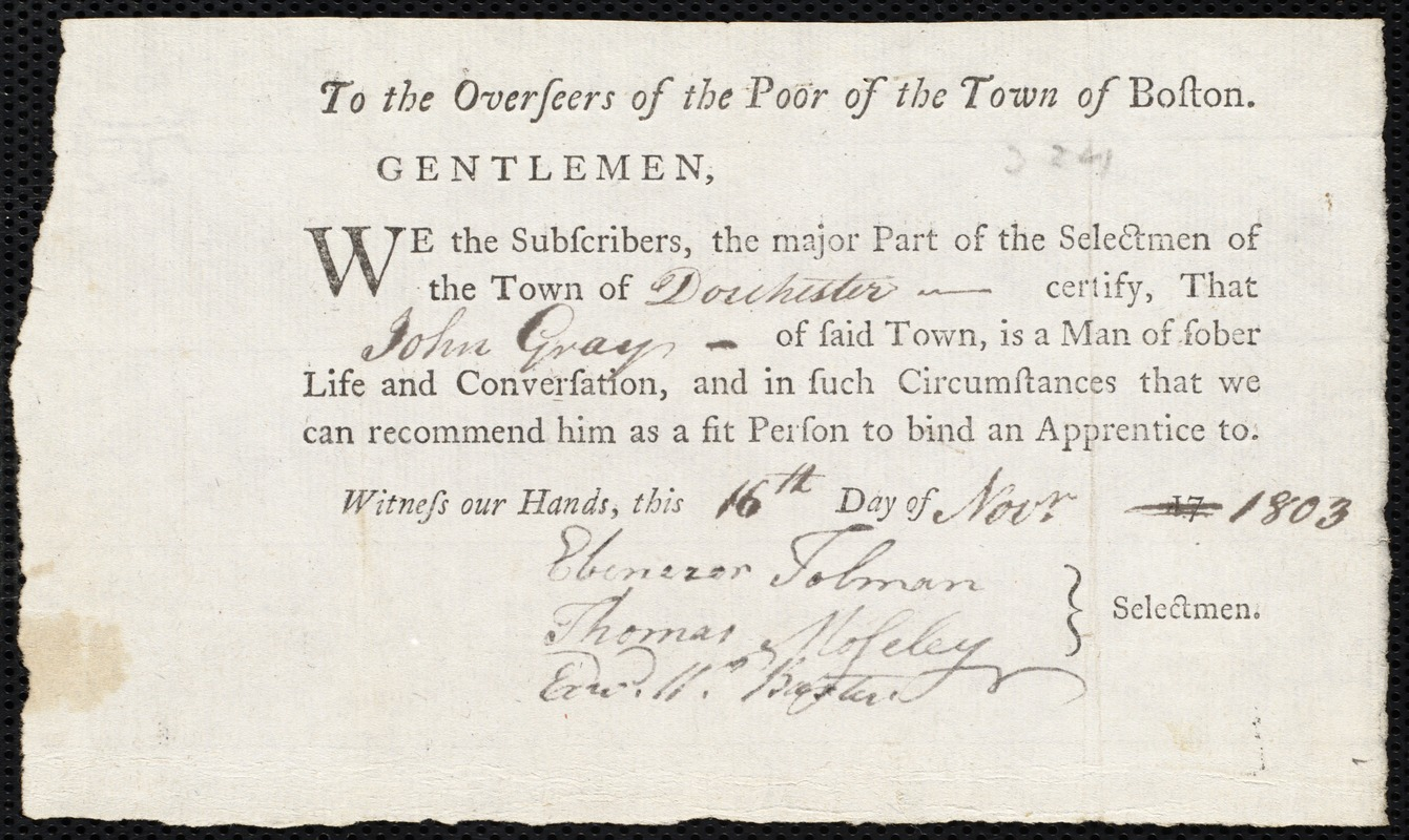 Document of indenture: Servant: Bear, James. Master: Gray, John. Town of Master: Dorchester. Selectmen of the town of Dorchester autograph document signed to the Overseers of the Poor of the town of Boston: Endorsement Certificate for John Gray.