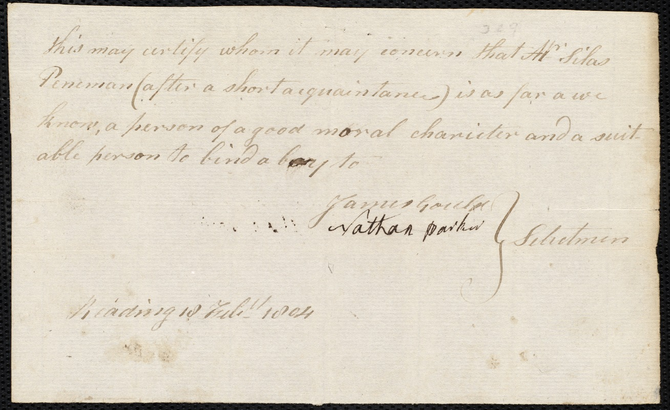 Document of indenture: Servant: Bodge, John Lewis. Master: Penniman, Silas. Town of Master: Reading. Selectmen of the town of Reading autograph document signed to the Overseers of the Poor of the town of Boston: Endorsement Certificate for Silas Penniman.