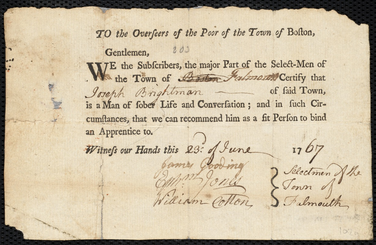 Document of indenture: Servant: McGrath, Elizabeth. Master: Brightman, Joseph. Town of Master: Falmouth. Selectmen of the town of Falmouth autograph document signed to the Overseers of the Poor of the town of Boston: Endorsement Certificate for Joseph Brightman.