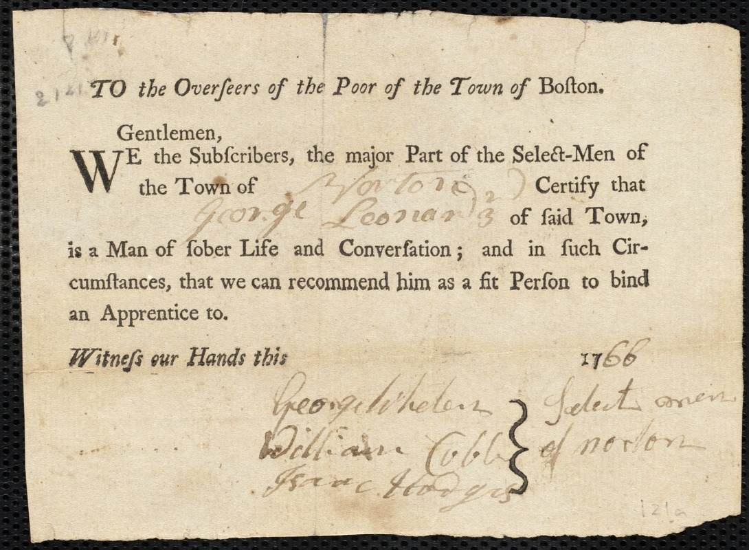 Document of indenture: Servant: Richardson, George. Master: Leonard, George III. Town of Master: Norton. Selectmen of the town of Norton autograph document signed to the Overseers of the Poor of the town of Boston: Endorsement Certificate for George Leonard III.