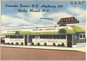 Knowles Diner - U.S. Highway 301, Rocky Mount, N.C.
