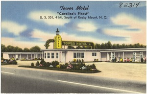 "Tower Motel, ""Carolina's finest"", U.S. 301, 4 mi. south of Rocky Mount, N.C."