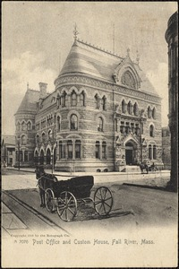 Post Office and Custom House, Fall River, Mass.