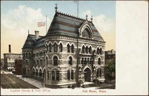 Custom House and Post Office, Fall River, Mass.
