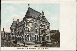 Custom House & Post Office. Fall River, Mass.
