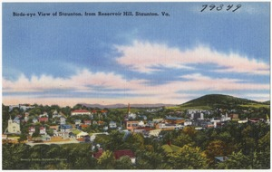Birds-eye view of Staunton, from Reservoir Hill, Staunton, Va.