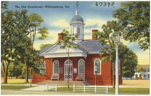The Old Courthouse, Williamsburg, Va.