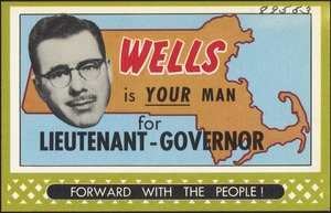 Wells is your man for lieutenant-governor. Forward with the people!