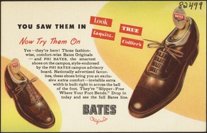 Bates originals. You saw them in Look, True, Esquire, Collier's. Now try them on