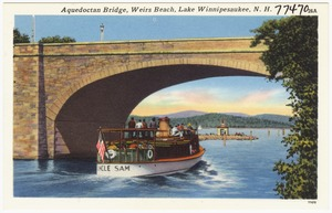 Aquedoctan Bridge, Weirs Beach, Lake Winnipesaukee, N.H.