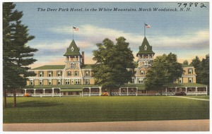 The Deer Park Hotel, in the White Mountains, North Woodstock, N.H.