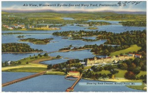 Air view, Wentworth By-the-Sea and Navy Yard, Portsmouth, N.H.