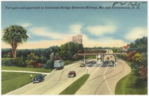 Toll gate and approach to Interstate Bridge between Kittery, Me. and Portsmouth, N.H.