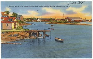 Navy Yard and Piscataqua River, Portsmouth, N.H.