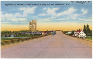 Approaching Interstate Bridge, between Kittery, Me. and Portsmouth, N.H.