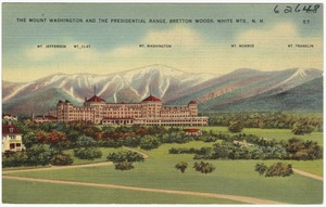 The Mount Washington and the Presidential Range, Bretton Woods, White Mts., N.H.