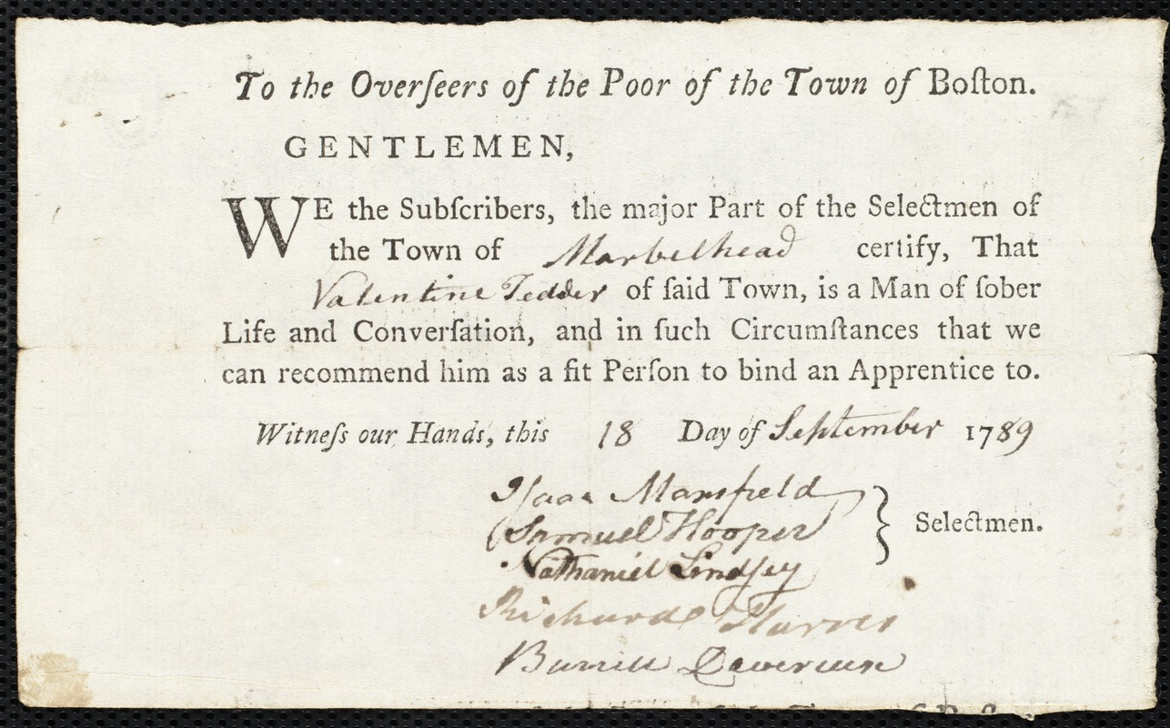 Document of indenture: Servant: Burkhart, John. Master: Tedder, Valentine. Town of Master: Marblehead. Selectmen of the town of Marblehead autograph document signed to the Overseers of the Poor of the town of Boston: Endorsement Certificate for Valentine Tedder.