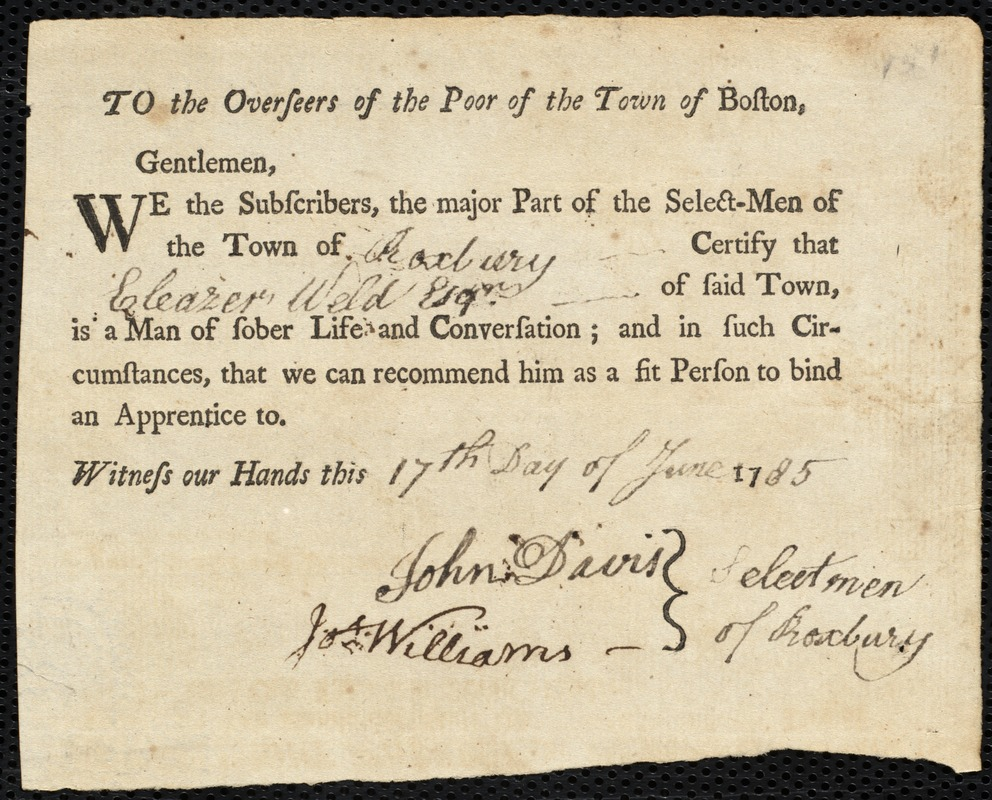Document of indenture: Servant: Patten, Elizabeth. Master: Weld, Eleazer. Town of Master: Roxbury. Selectmen of the town of Roxbury autograph document signed to the Overseers of the Poor of the town of Boston: Endorsement Certificate for Eleazer Weld.