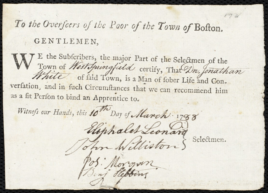 Document of indenture: Servant: Pierce, Nathaniel. Master: White, Jonathan. Town of Master: West Springfield. Selectmen of the town of West Springfield autograph document signed to the Overseers of the Poor of the town of Boston: Endorsement Certificate for Johathan White.