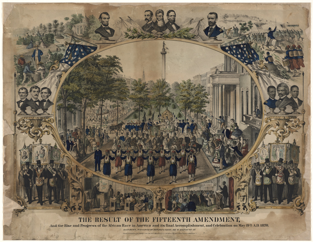 The result of the Fifteenth Amendment, and the rise and progress of the African Race in America and its final accomplishment, and celebration on May 19th A.D. 1870