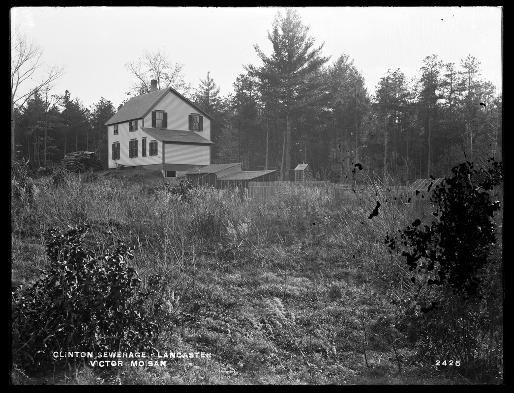 Clinton Sewerage, Victor Moisan's house (back), on the west side of High Street, from the north, Lancaster, Mass., Nov. 7, 1898