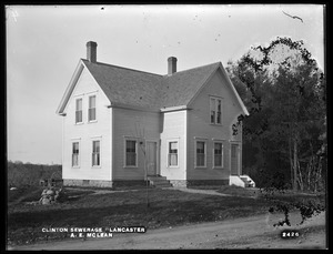 Clinton Sewerage, A. E. McLean's house (front), on the west side of High Street, from the south, Lancaster, Mass., Nov. 7, 1898
