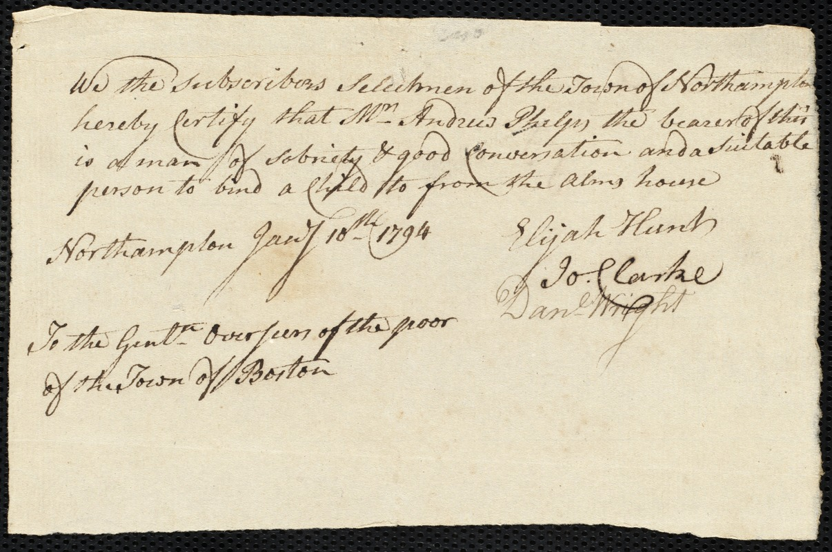 Document of indenture: Servant: Ayers, John. Master: Phelps, Andrew. Town of Master: Northampton. Selectmen of the town of Northampton autograph document signed to the Overseers of the Poor of the town of Boston: Endorsement Ceritifcate for Andrew Phelps.