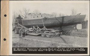 46-foot Quabbin Reservoir service boat on trailer at gate on old Belchertown-Enfield Road, Quabbin Reservoir, Mass., Apr. 16, 1941