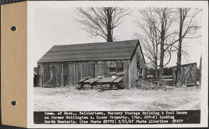 Commonwealth of Massachusetts, nursery storage building, tool house, and water tanks, on former Wellington A. Sauer property, looking northwesterly, Belchertown, Mass., Mar. 31, 1947