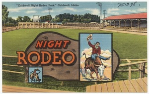 """Caldwell Night Rodeo Park,"" Caldwell, Idaho"