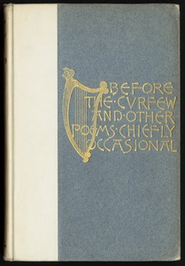 Before the curfew and other poems, chiefly occasional [Front cover]
