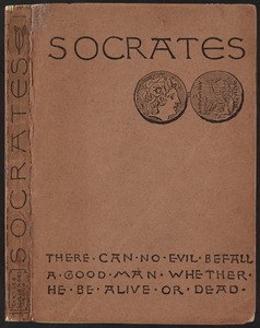 Socrates. : A translation of the Apology, Crito, and parts of the Phaedo of Plato. [Spine and front cover]