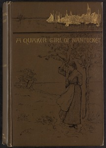 A Quaker girl of Nantucket [Front cover]