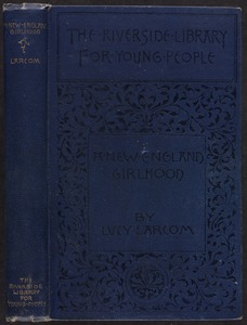 A New England girlhood, outlined from memory [Spine and front cover]