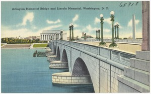 Arlington Memorial Bridge and Lincoln Memorial, Washington, D. C.