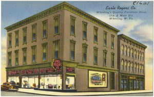 Earle Rogers Co., Wheeling's quality furniture store, 12th & Main Sts., Wheeling, W. Va.