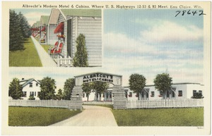 Albrecht's Modern Motel & Cabins, where U.S. highways 12 - 53 & 93 meet, Eau Claire, Wis.