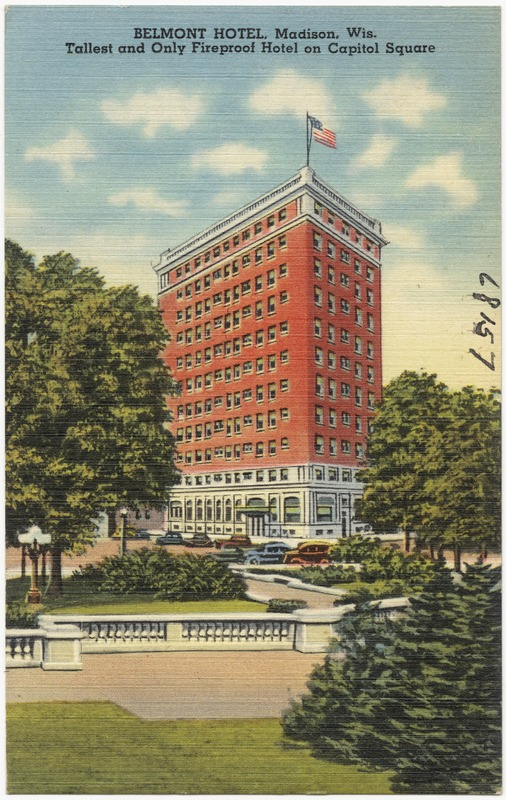Belmont Hotel, Madison, Wis., tallest and only fireproof hotel on Capitol Square