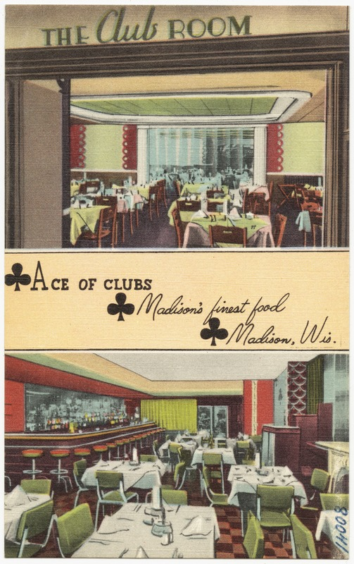 Ace of Clubs, Madison's finest food, Madison, Wis.