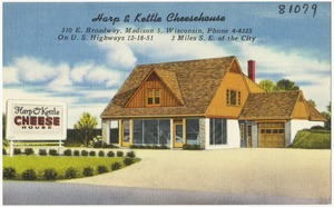 Harp & Kettle Cheesehouse, 310 E. Broadway, Madison 5, Wisconsin, on U.S. highways 12 - 18 - 51, 3 miles S. E. of the city