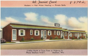 4a Tourist Court, 2 miles north of Truax Field on Highway 51, Madison, Wis.