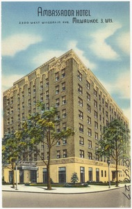 Ambassador Hotel, 2300 West Wisconsin Ave., Milwaukee 3, Wis.