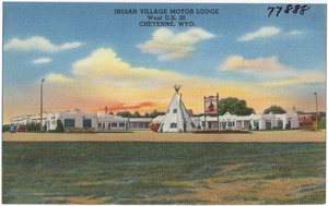 Indian Village Motor Lodge, west U.S. 30, Cheyenne, Wyo.