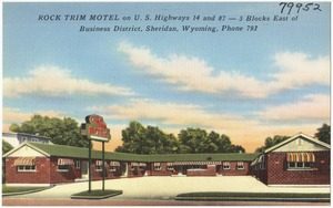 Rock Trim Motel on U.S. highways 14 and 87 -- 5 blocks east of Business District, Sheridan, Wyoming, phone 793