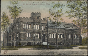 Dwight Memorial Art Bldg., Mt. Holyoke College, So. Hadley, Mass.