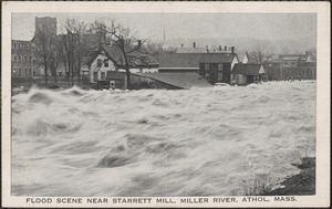 Flood scene near Starett Mill, Miller River, Athol, Mass.