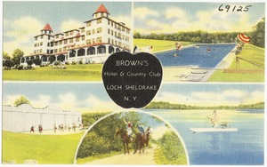 Brown's Hotel & Country Club, Loch Sheldrake, N. Y.