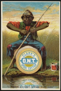 "Clark's O.N.T. Spool Cotton. ""I reckon dis yere's strong 'nuff suah."""